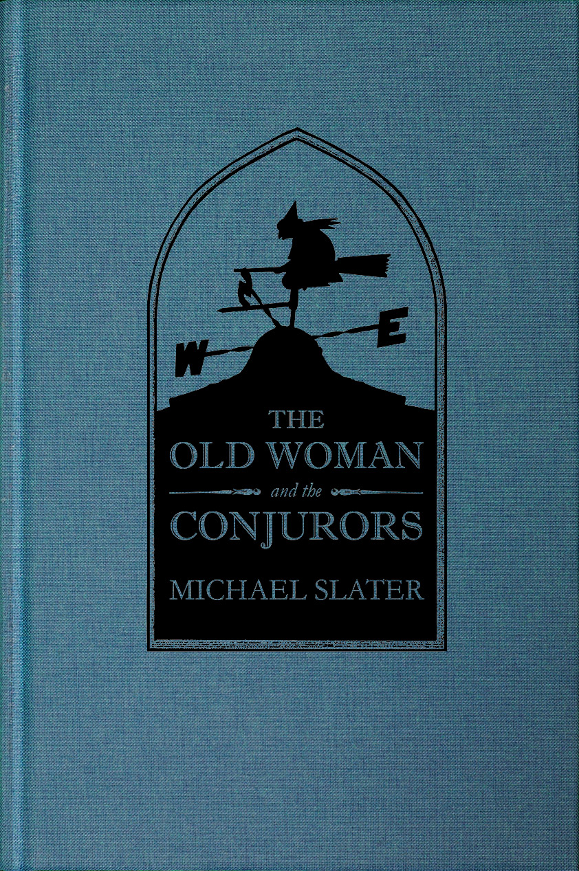 The Old Women and the Conjurors by Michael Slater - Standard Hardback Edition cover