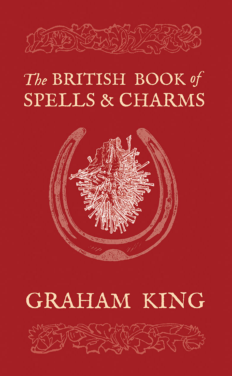 The British Book of Spells and Charms by Graham King - Paperback Edition cover