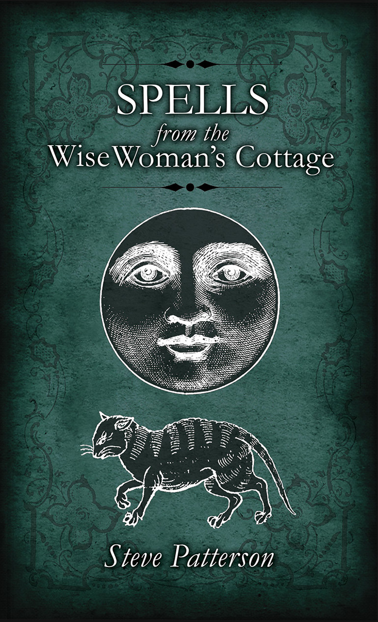 Spells from the Wise Womens Cottage by Steve Patterson - Paperback Edition cover