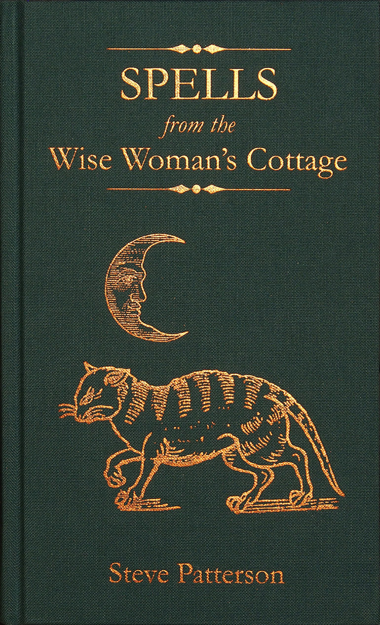 Spells from the Wise Womens Cottage by Steve Patterson - Special Edition cover
