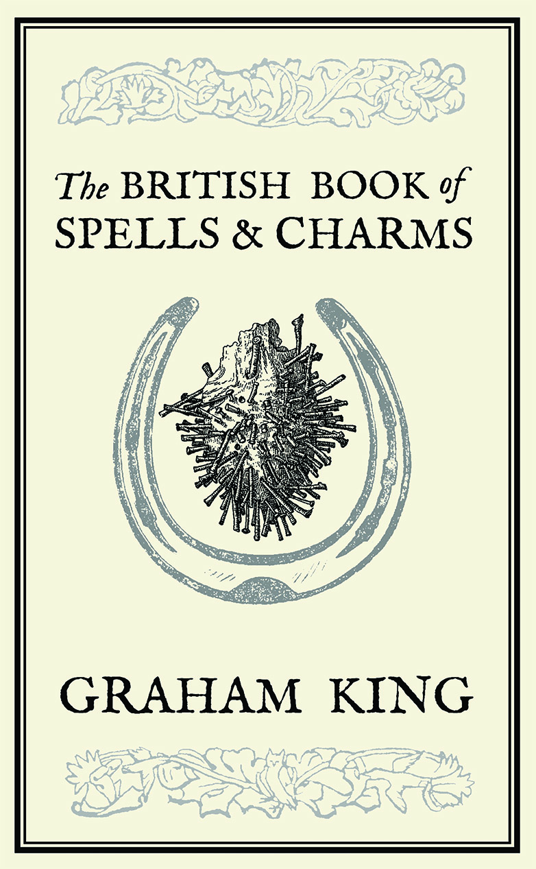 The British Book of Spells and Charms by Graham King - Paperback Black & White Edition cover