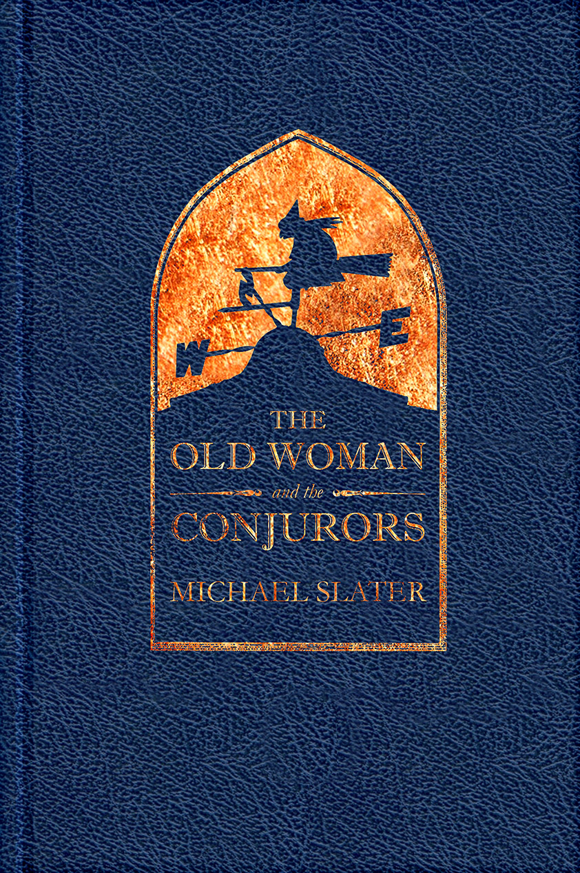 The Old Women and the Conjurors by Michael Slater - Special Edition cover