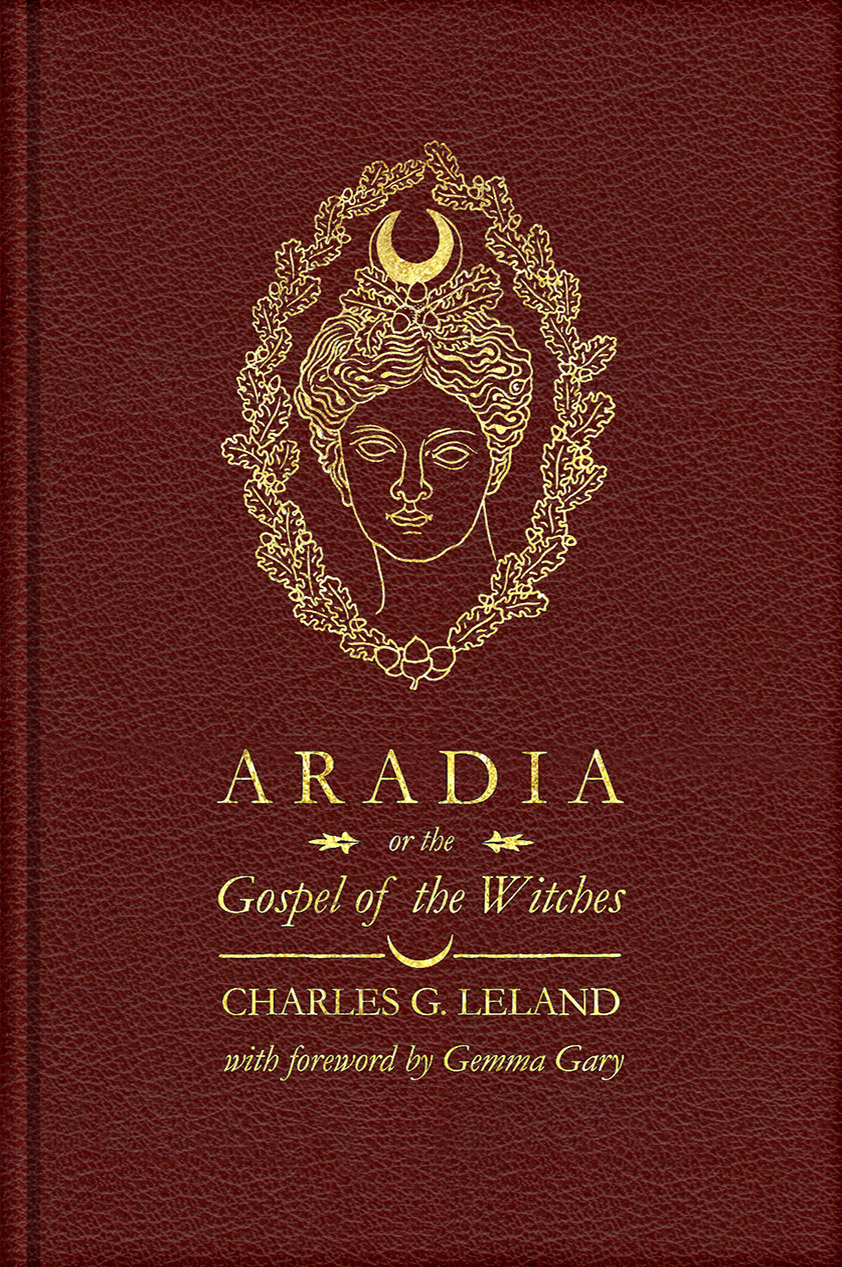 Aradia or The Gospel of the Witches - Hardback Edition front cover