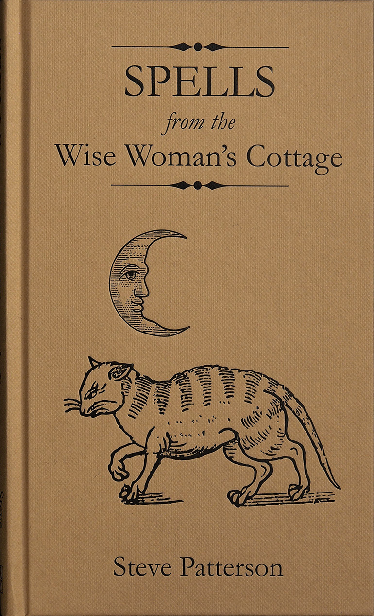 Spells from the Wise Womens Cottage by Steve Patterson - Standard Hardback Edition cover